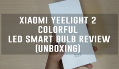 Xiaomi Yeelight 2 Colorful LED Smart Bulb Review (Unboxing)