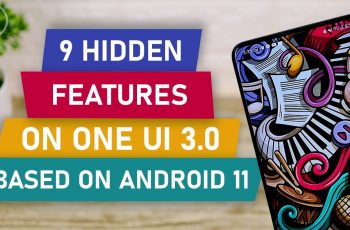 9 Hidden Features in One UI 3.0 based on Latest Android 11