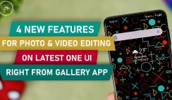 4 New Features For Photo & Video Editing On Latest One UI Right From Gallery App